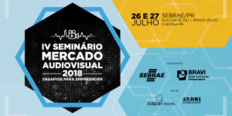 SEBRAE e BRAVI promovem, em Curitiba, Seminário Mercado Audiovisual 2018